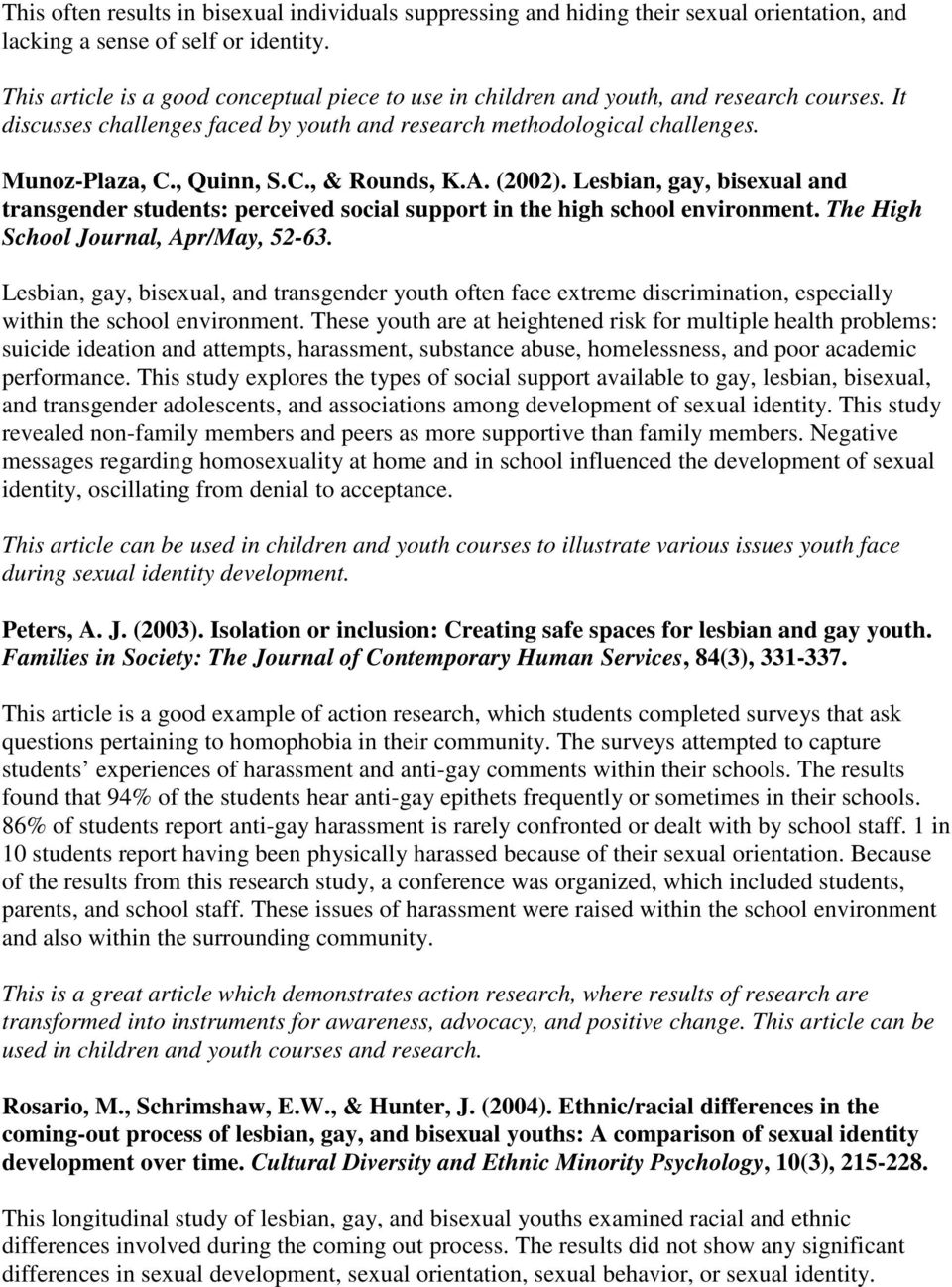 A. (2002). Lesbian, gay, bisexual and transgender students: perceived social support in the high school environment. The High School Journal, Apr/May, 52-63.