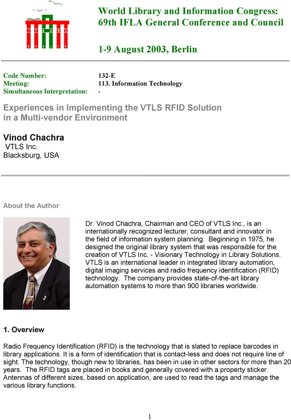 Vinod Chachra, Chairman and CEO of VTLS Inc., is an internationally recognized lecturer, consultant and innovator in the field of information system planning.