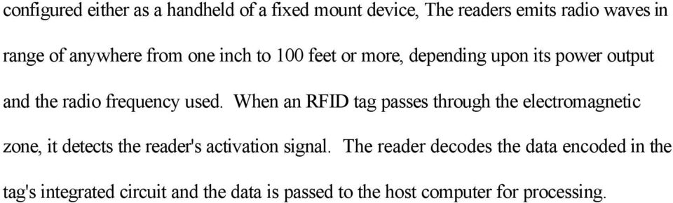 When an RFID tag passes through the electromagnetic zone, it detects the reader's activation signal.