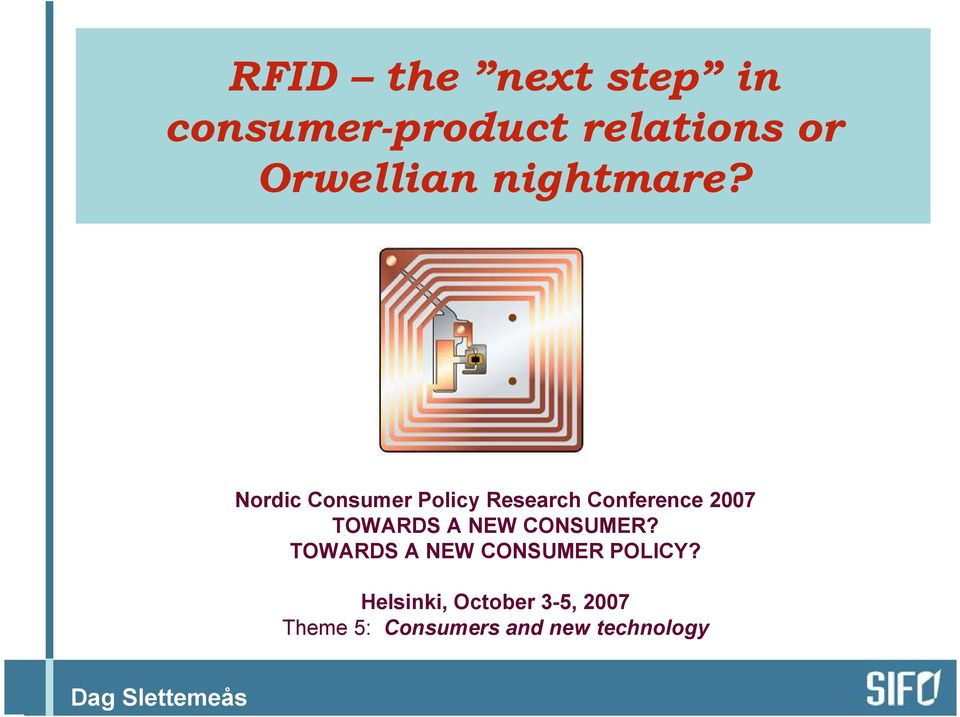 Nordic Consumer Policy Research Conference 2007 TOWARDS A