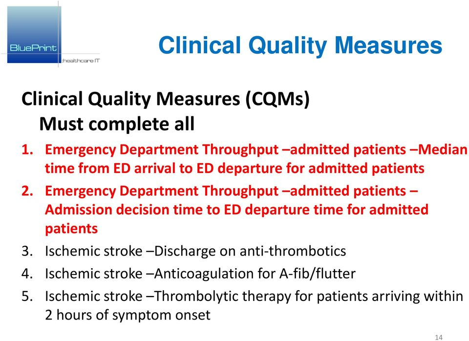 Emergency Department Throughput admitted patients Admission decision time to ED departure time for admitted patients 3.