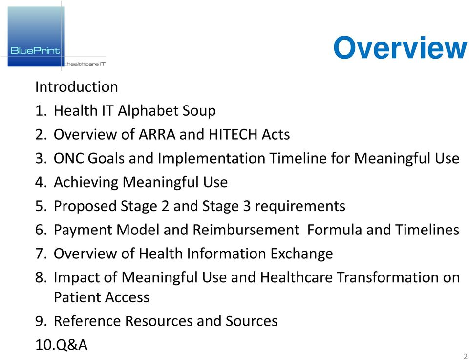 Proposed Stage 2 and Stage 3 requirements 6. Payment Model and Reimbursement Formula and Timelines 7.
