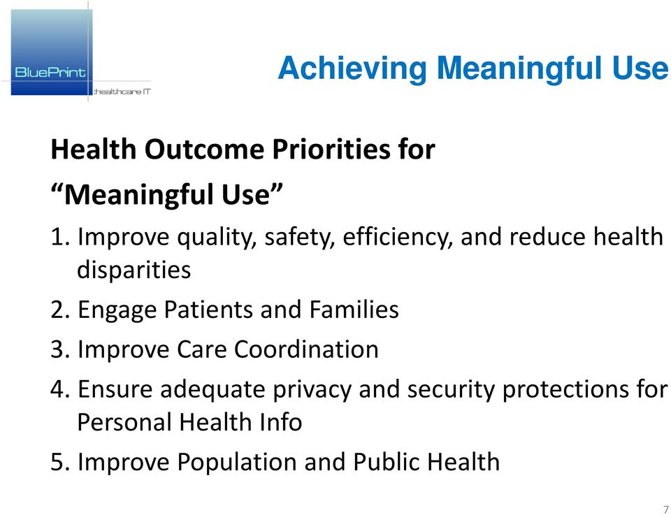 Engage Patients and Families 3. Improve Care Coordination 4.