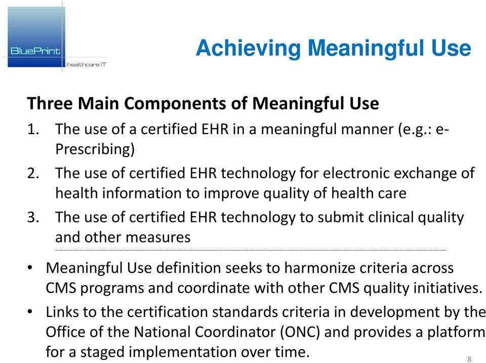 The use of certified EHR technology to submit clinical quality and other measures