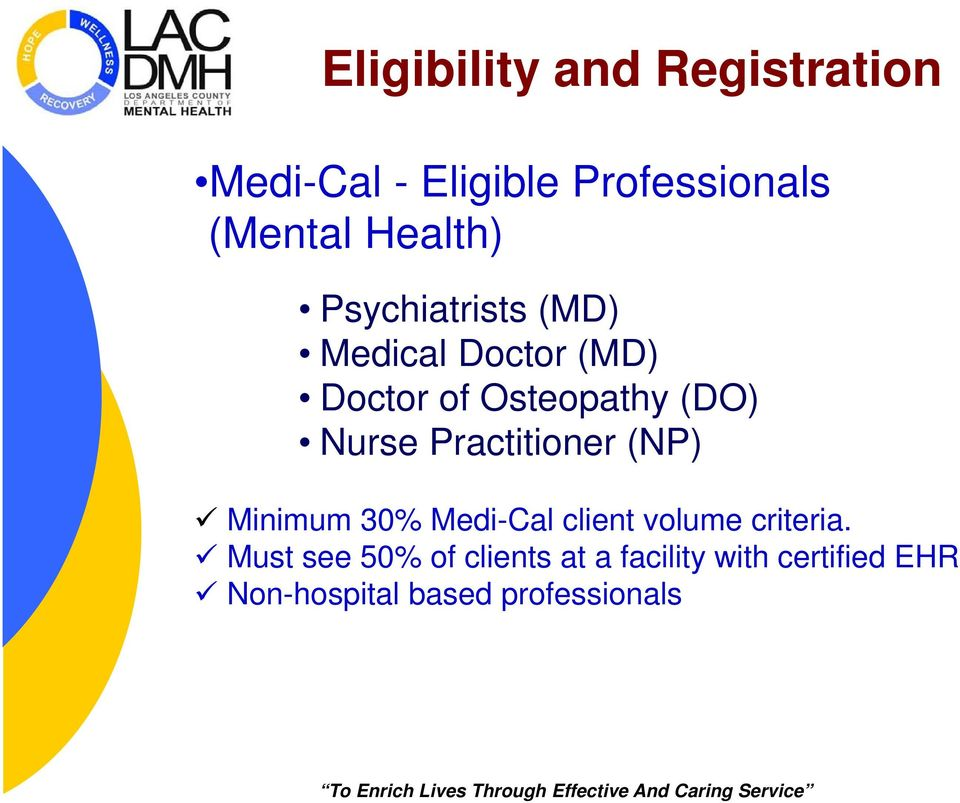 Nurse Practitioner (NP) Minimum 30% Medi-Cal client volume criteria.