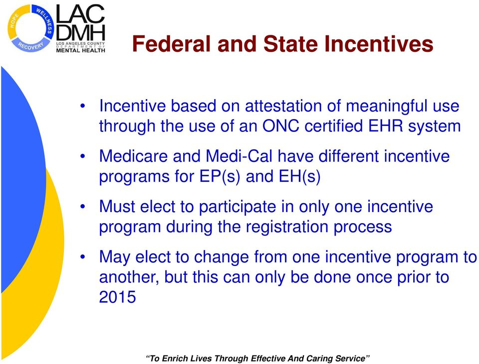 EH(s) Must elect to participate in only one incentive program during the registration process May