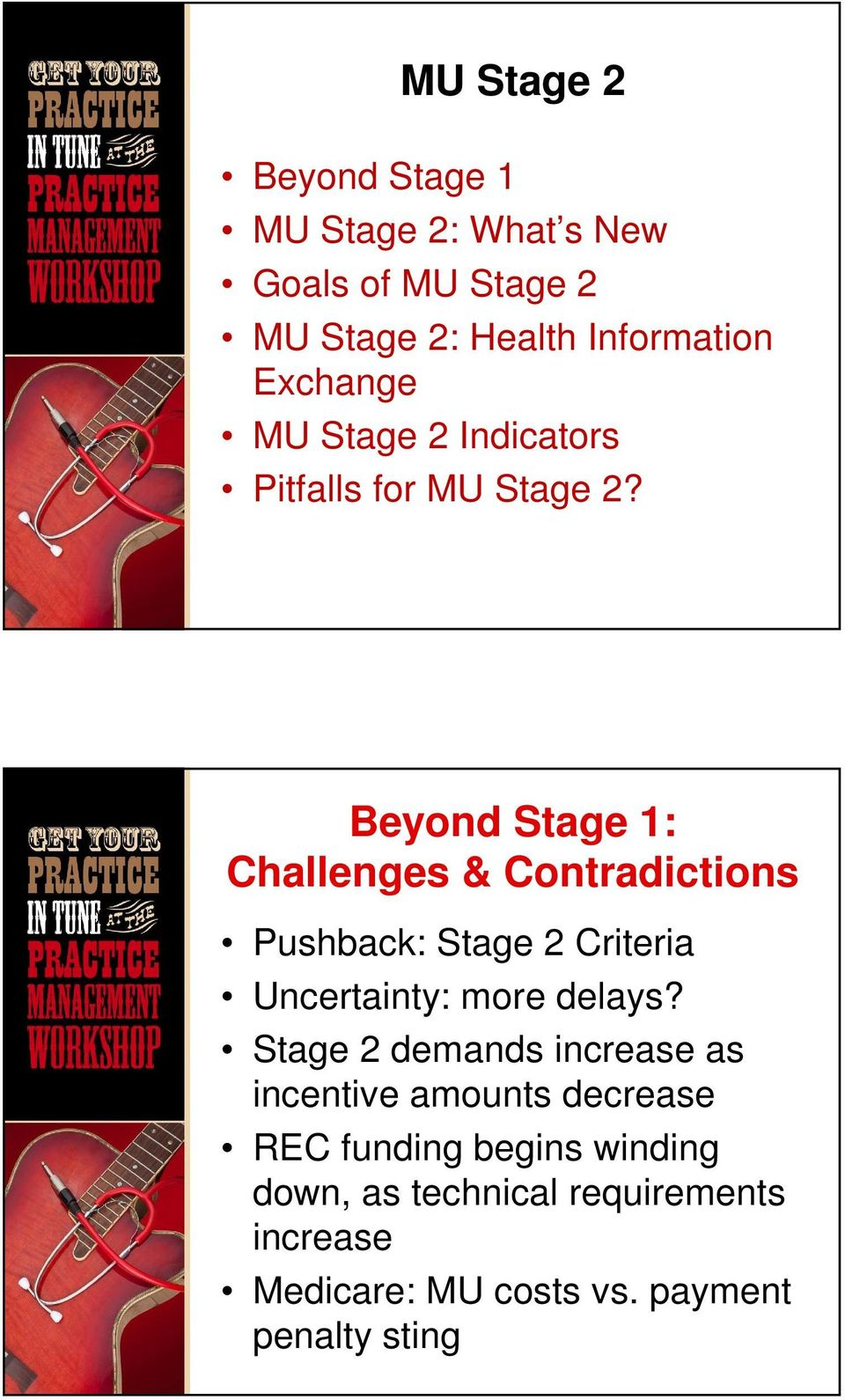Beyond Stage 1: Challenges & Contradictions Pushback: Stage 2 Criteria Uncertainty: more delays?