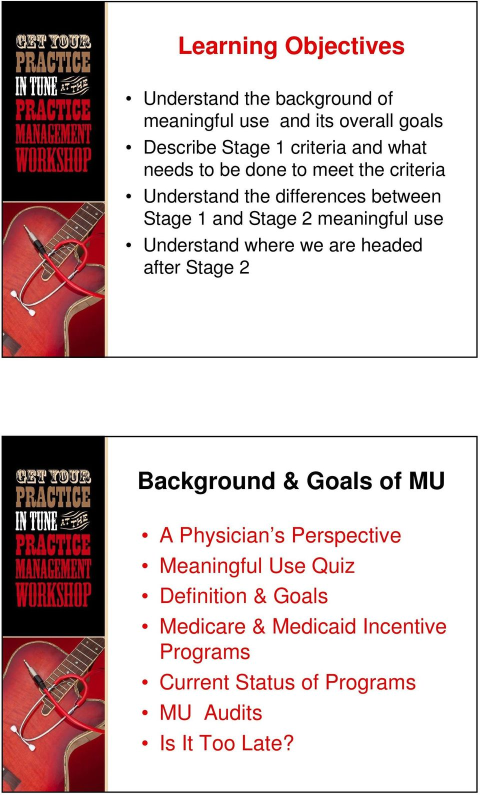use Understand where we are headed after Stage 2 Background & Goals of MU A Physician s Perspective Meaningful