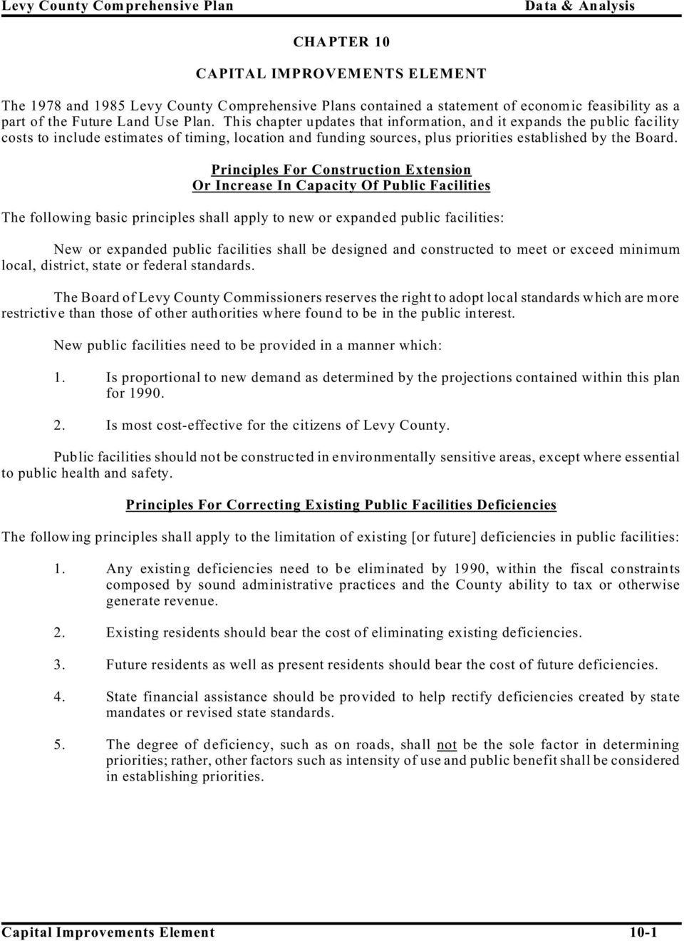 Principles For Construction Extension Or Increase In Capacity Of Public Facilities The following basic principles shall apply to new or expanded public facilities: New or expanded public facilities