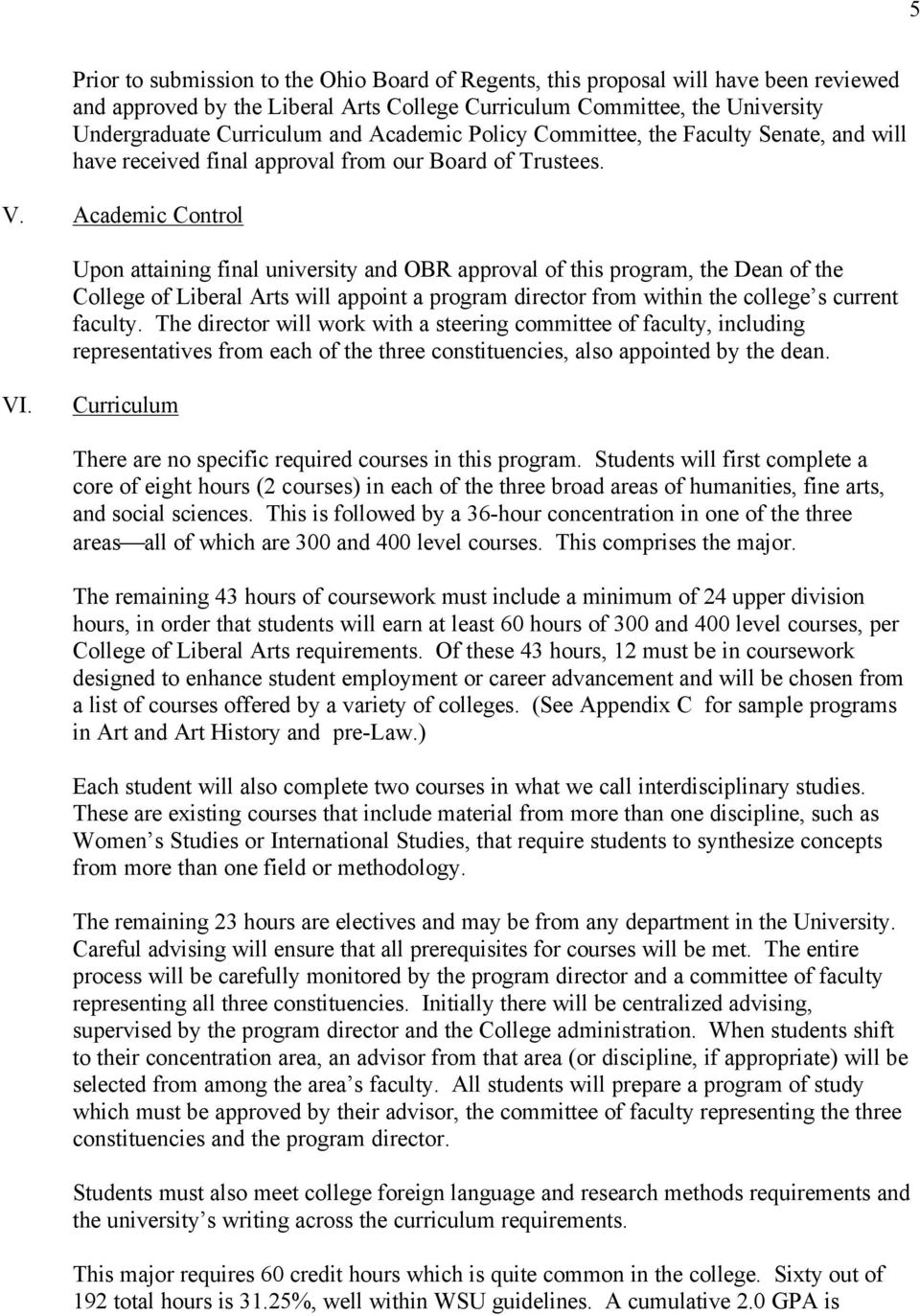 Academic Control Upon attaining final university and OBR approval of this program, the Dean of the College of Liberal Arts will appoint a program director from within the college s current faculty.