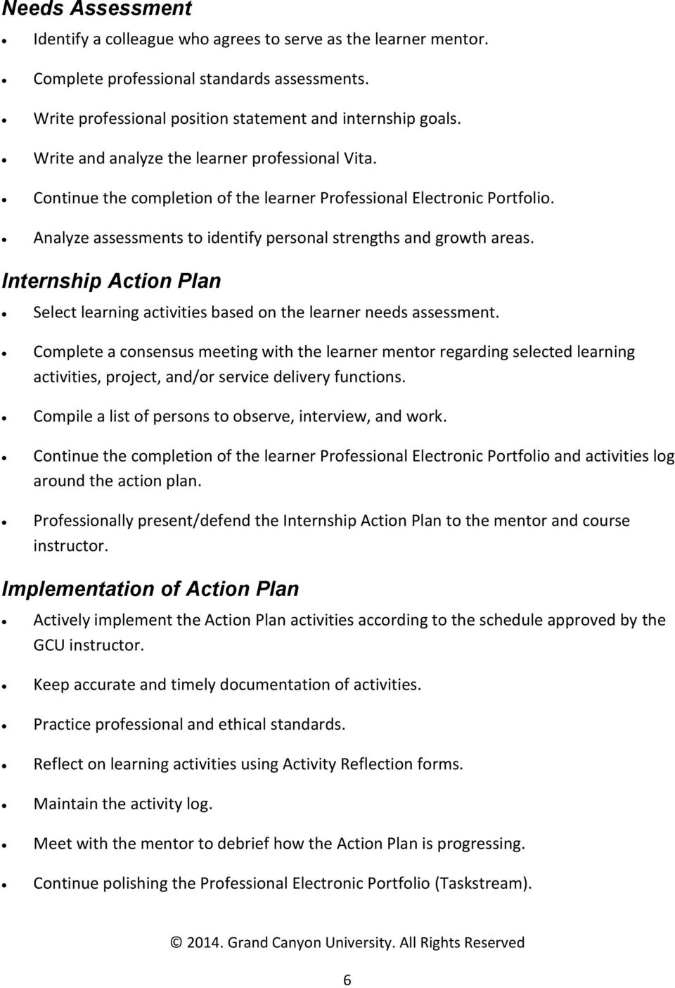 Internship Action Plan Select learning activities based on the learner needs assessment.
