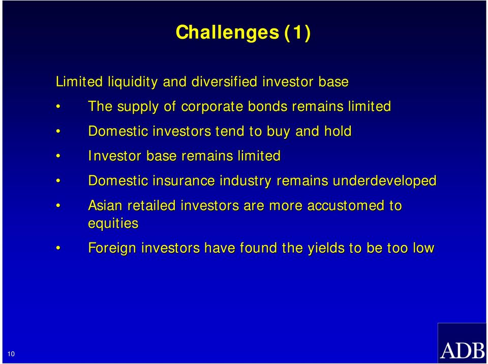 remains limited Domestic insurance industry remains underdeveloped Asian retailed