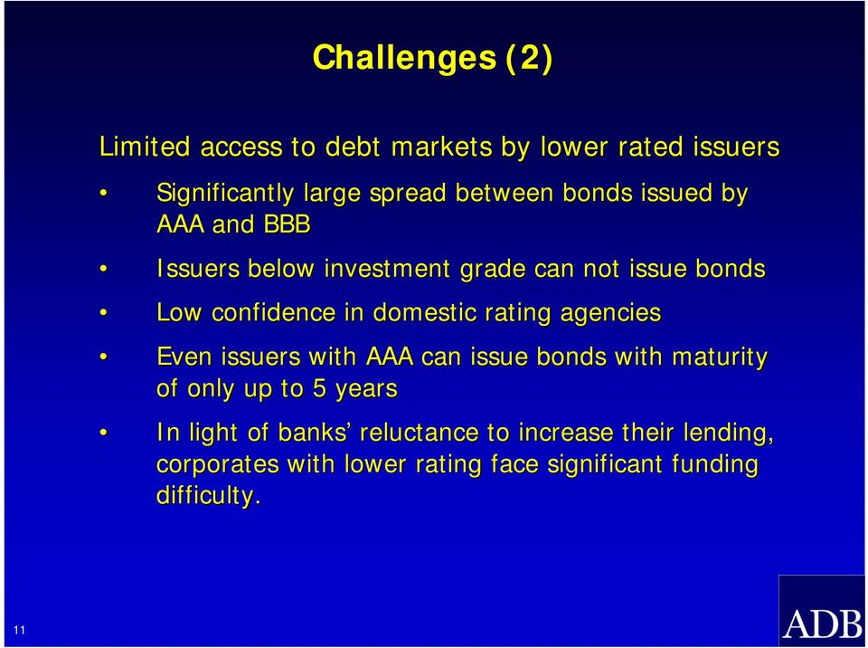 rating agencies Even issuers with AAA can issue bonds with maturity of only up to 5 years In light of