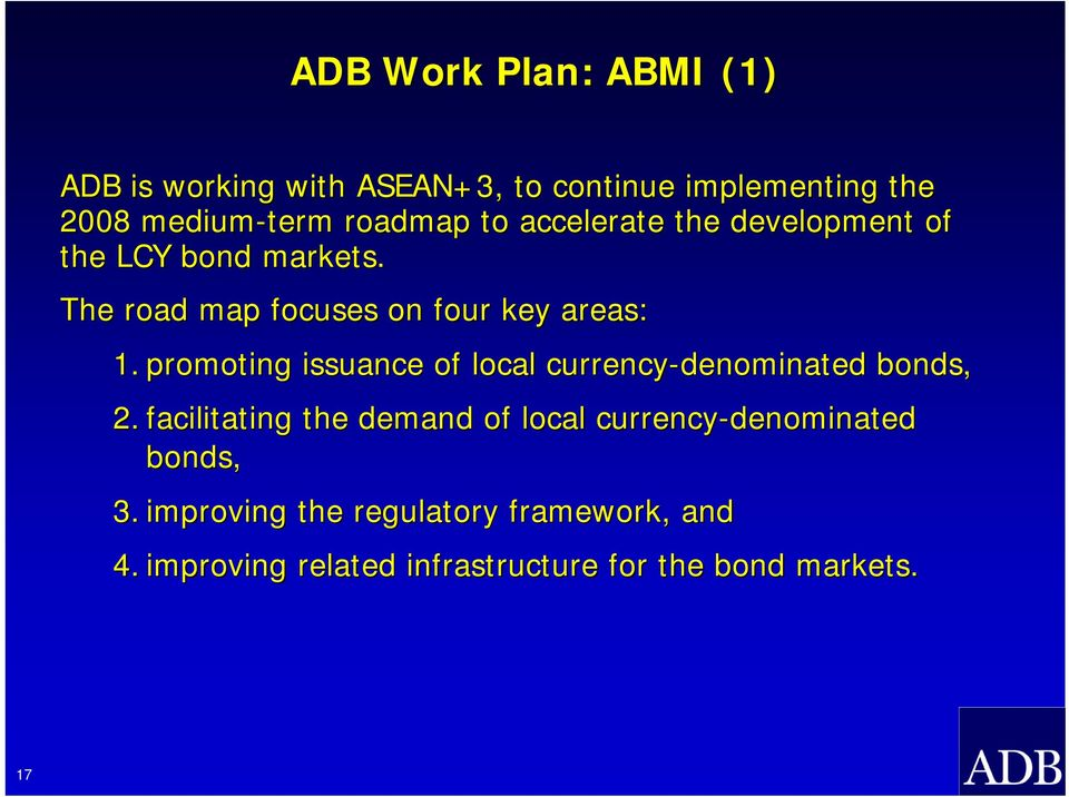 promoting issuance of local currency-denominated bonds, 2.