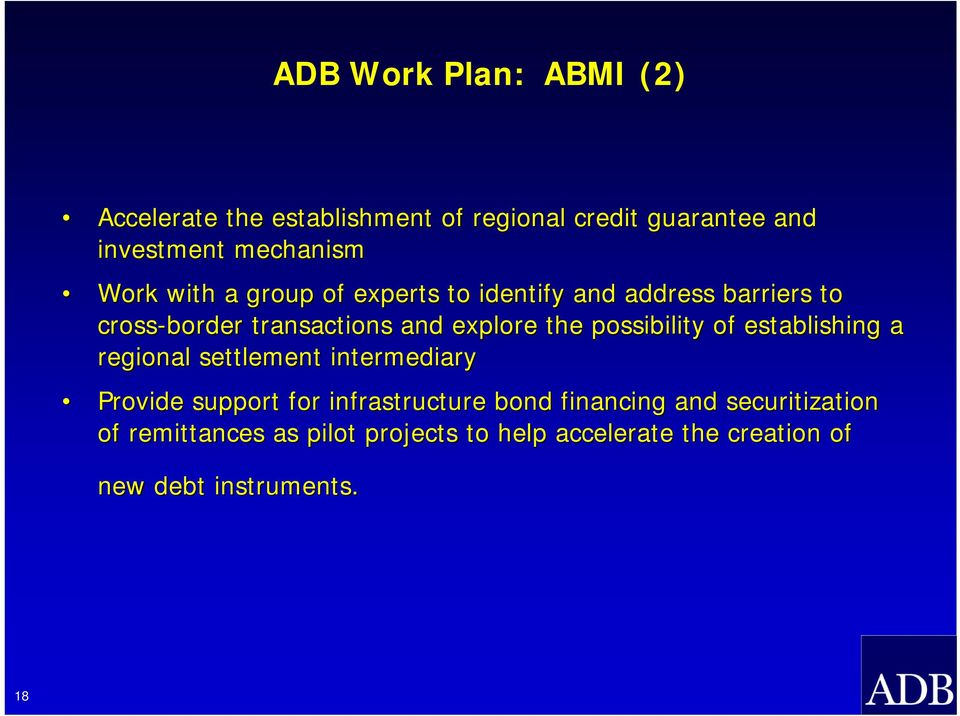 possibility of establishing a regional settlement intermediary Provide support for infrastructure bond