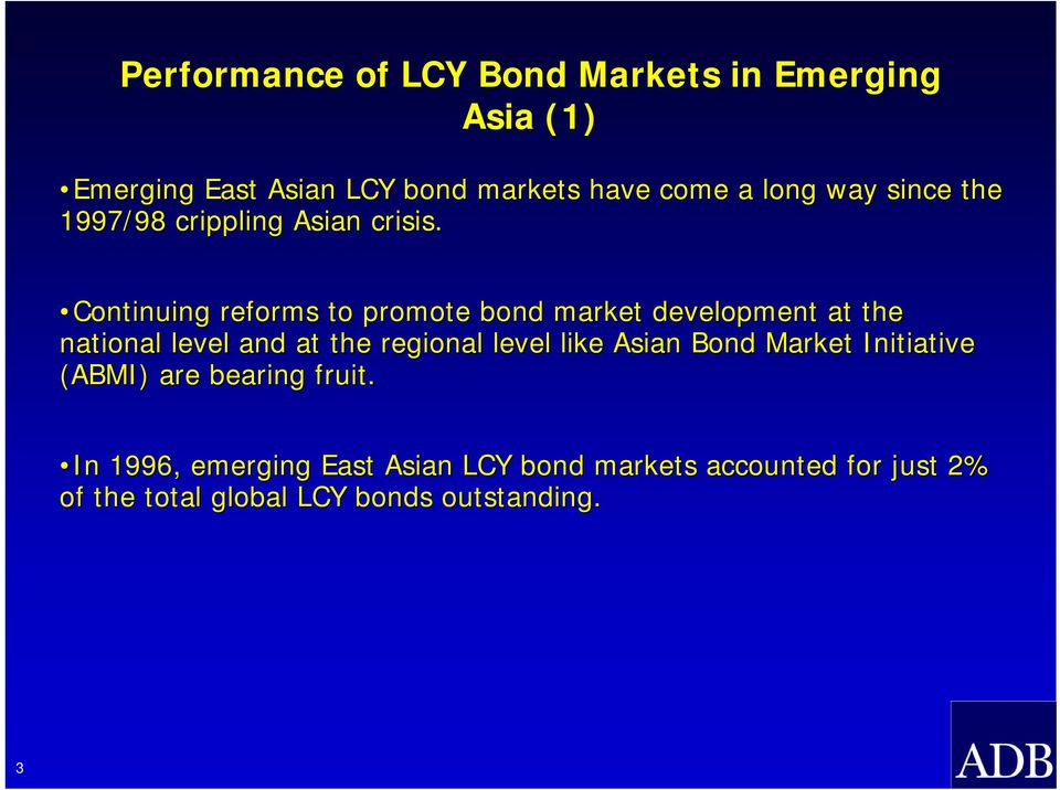 Continuing reforms to promote bond market development at the national level and at the regional level like