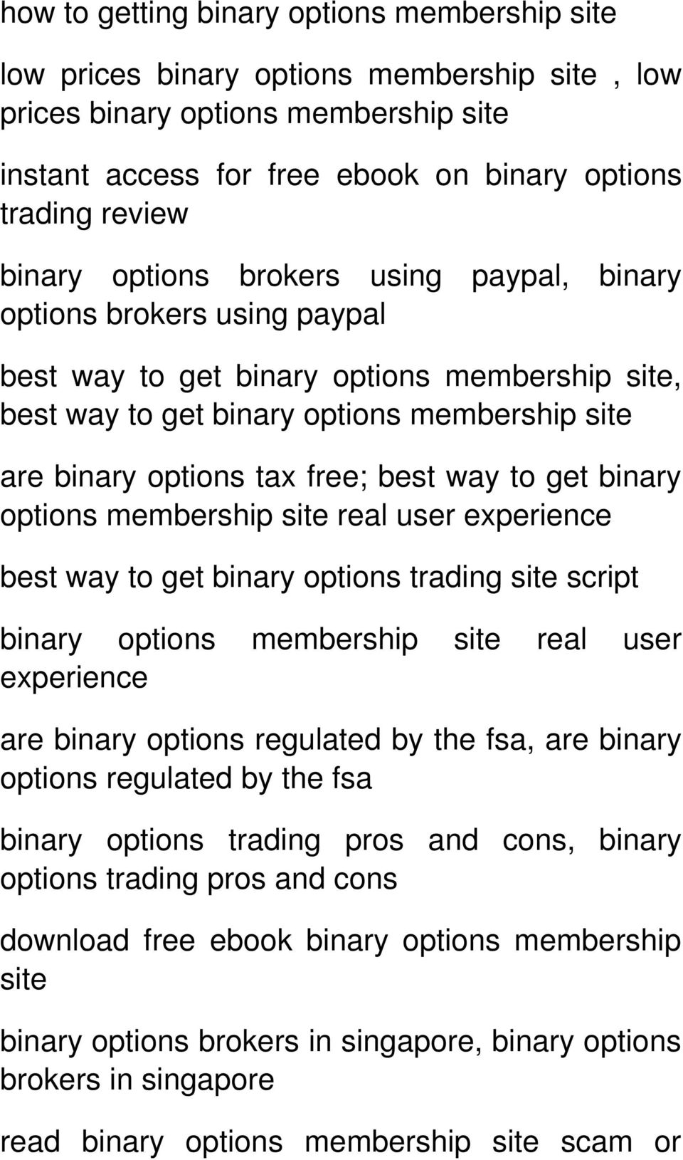 best way to get binary options membership site real user experience best way to get binary options trading site script binary options membership site real user experience are binary options regulated