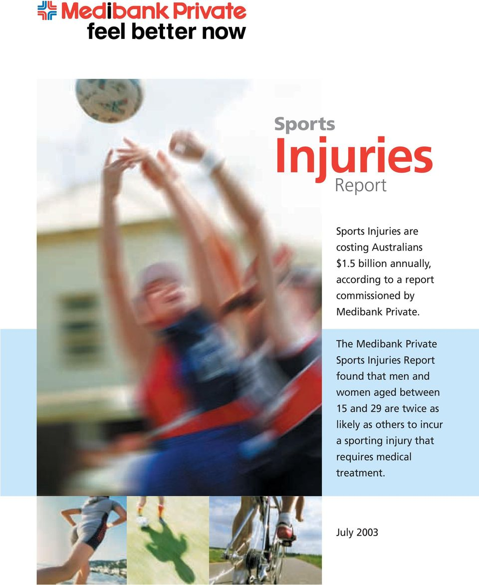 The Medibank Private Sports Injuries Report found that men and women aged between