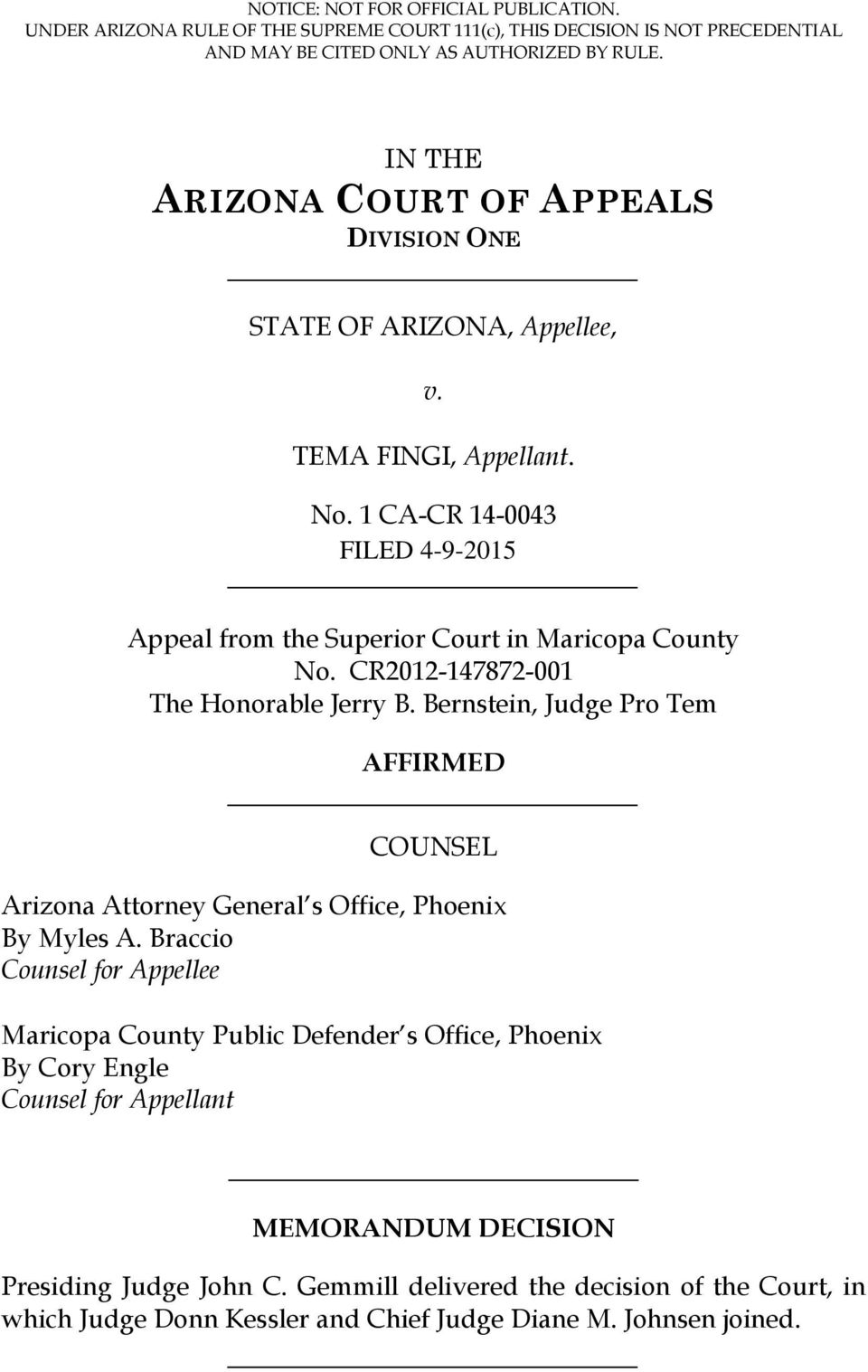 CR2012-147872-001 The Honorable Jerry B. Bernstein, Judge Pro Tem AFFIRMED COUNSEL Arizona Attorney General s Office, Phoenix By Myles A.