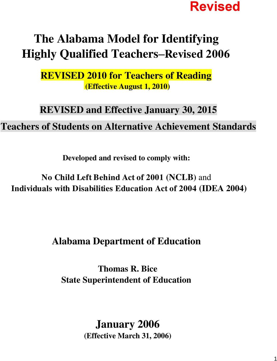 Developed and revised to comply with: No Child Left Behind Act of 2001 (NCLB) and Individuals with Disabilities Education Act