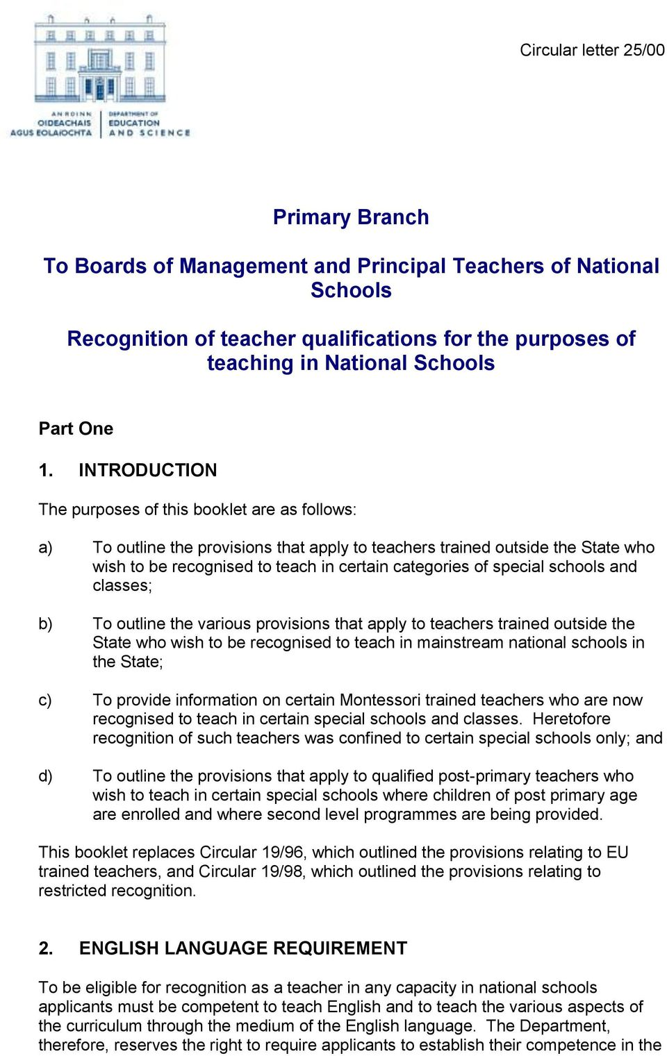 special schools and classes; b) To outline the various provisions that apply to teachers trained outside the State who wish to be recognised to teach in mainstream national schools in the State; c)