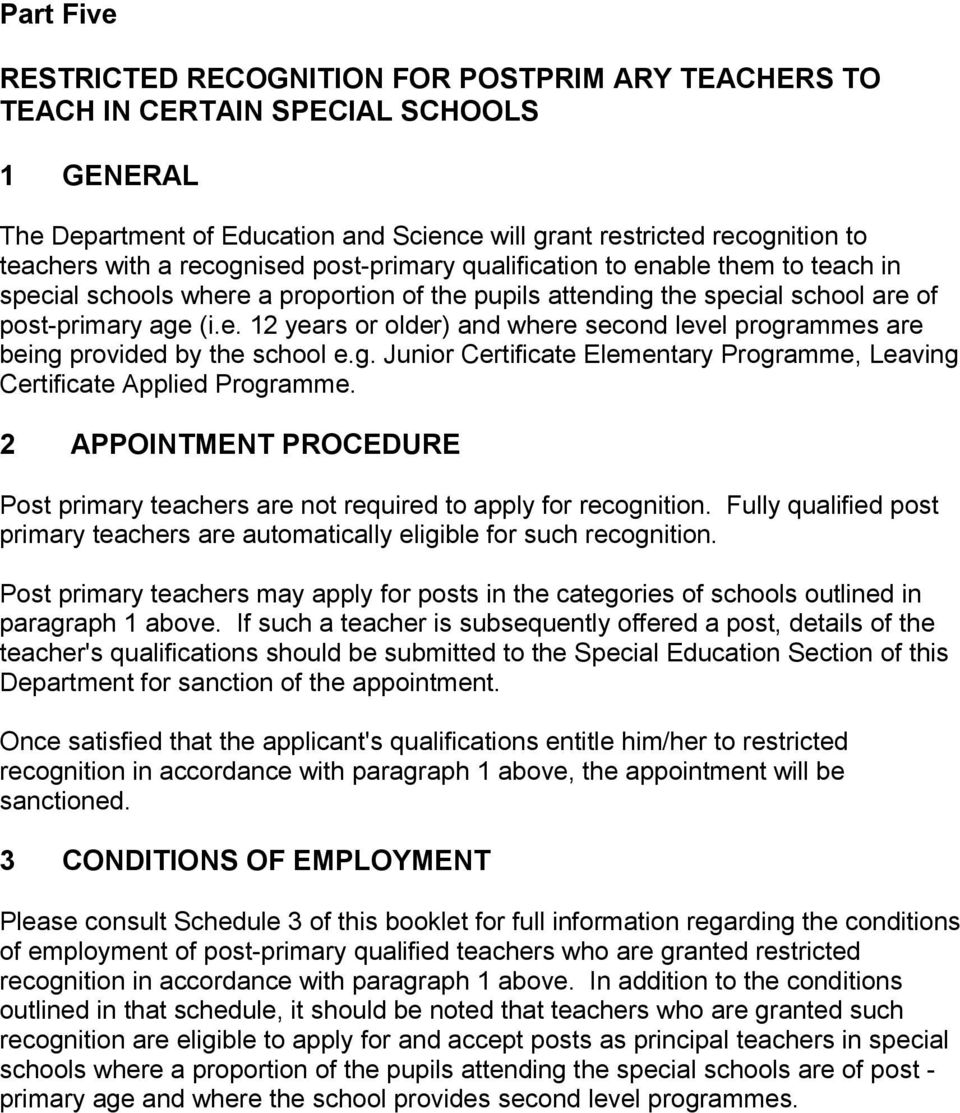 g. Junior Certificate Elementary Programme, Leaving Certificate Applied Programme. 2 APPOINTMENT PROCEDURE Post primary teachers are not required to apply for recognition.