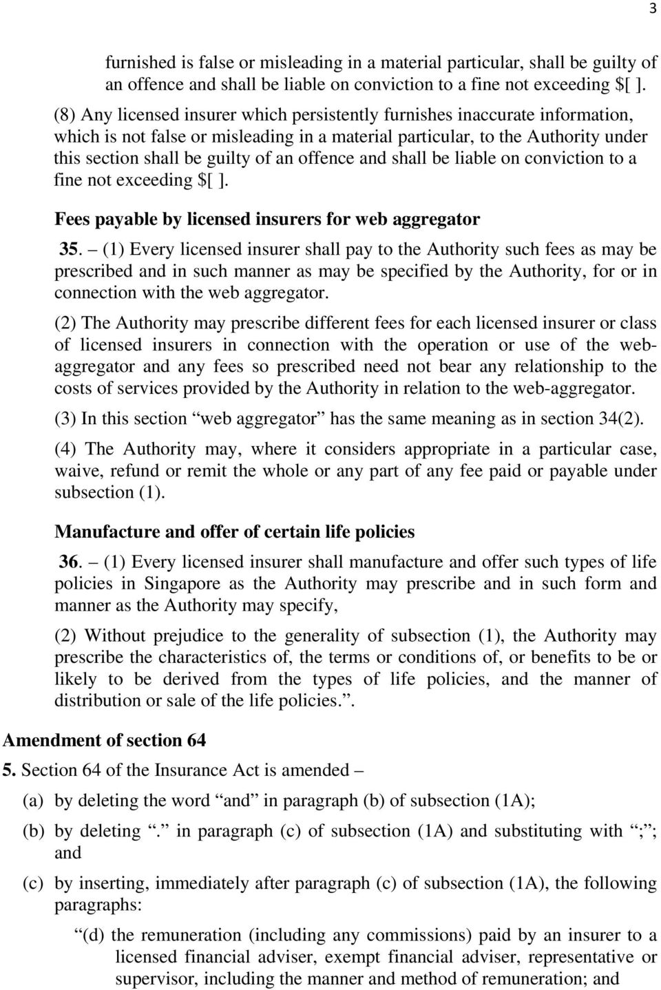 offence and shall be liable on conviction to a fine not exceeding $[ ]. Fees payable by licensed insurers for web aggregator 35.