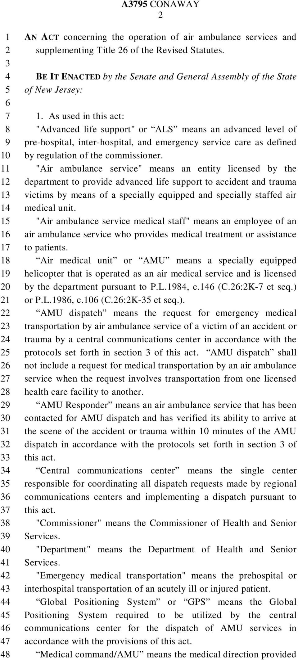 "As used in this act: ""Advanced life support"" or ALS means an advanced level of pre-hospital, inter-hospital, and emergency service care as defined by regulation of the commissioner."