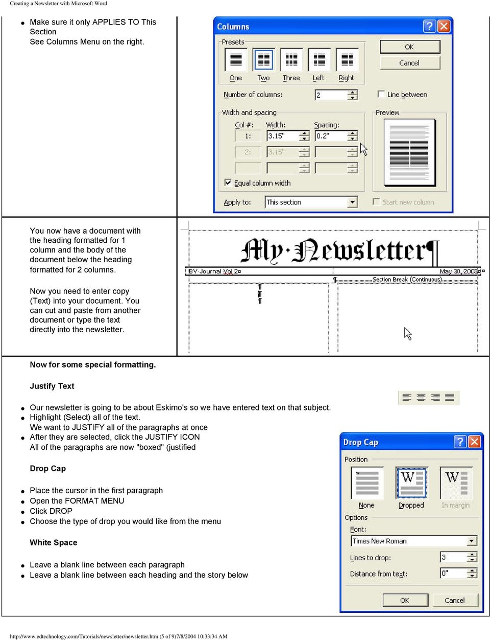 You can cut and paste from another document or type the text directly into the newsletter. Now for some special formatting.
