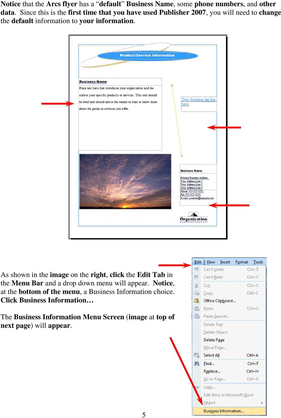 information. As shown in the image on the right, click the Edit Tab in the Menu Bar and a drop down menu will appear.
