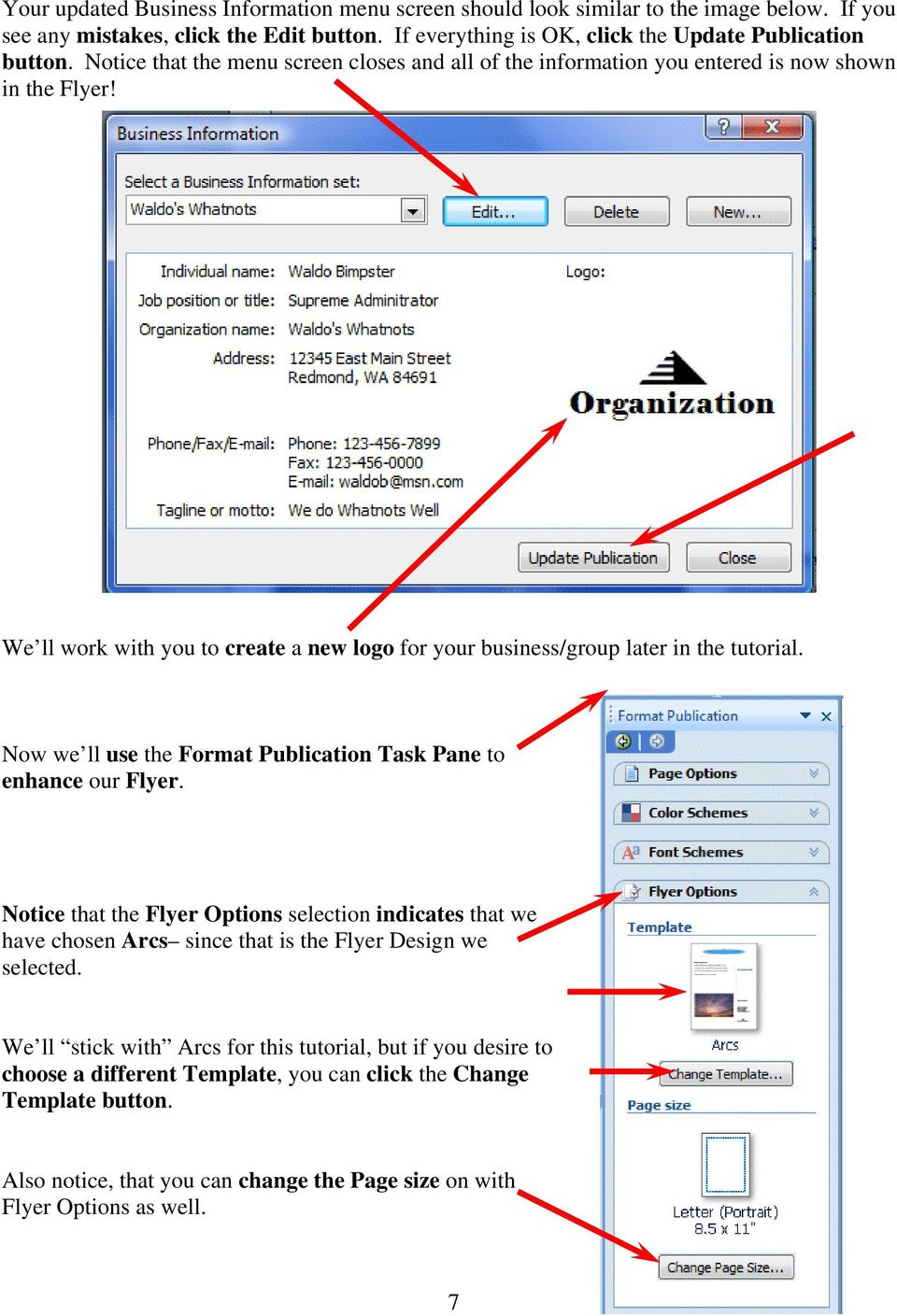 Now we ll use the Format Publication Task Pane to enhance our Flyer. Notice that the Flyer Options selection indicates that we have chosen Arcs since that is the Flyer Design we selected.