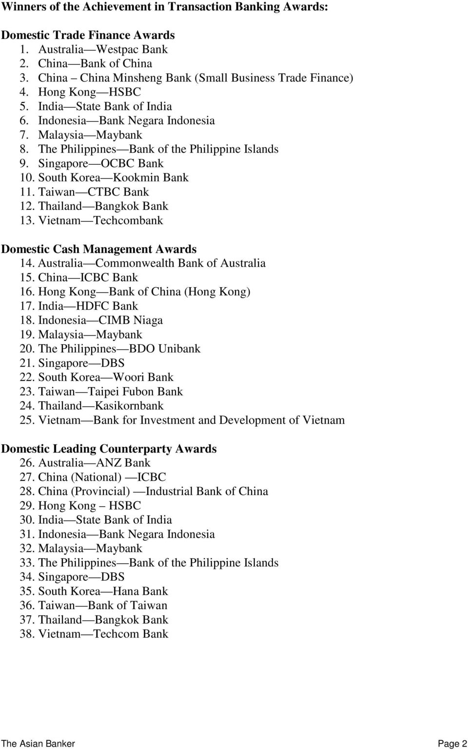 South Korea Kookmin Bank 11. Taiwan CTBC Bank 12. Thailand Bangkok Bank 13. Vietnam Techcombank Domestic Cash Management Awards 14. Australia Commonwealth Bank of Australia 15. China ICBC Bank 16.
