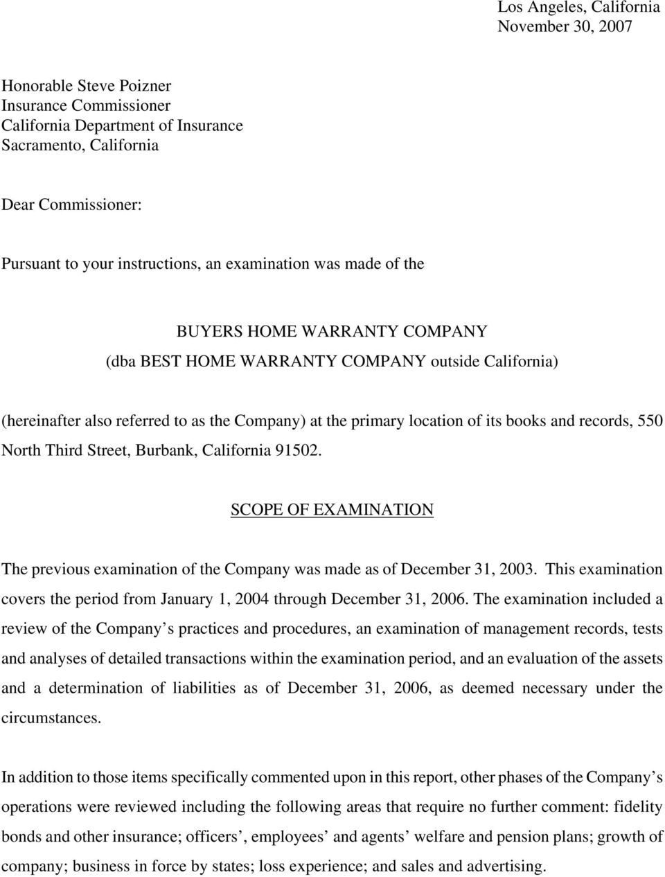 records, 550 North Third Street, Burbank, California 91502. SCOPE OF EXAMINATION The previous examination of the Company was made as of December 31, 2003.