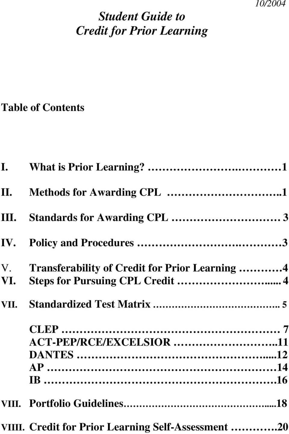 Transferability of Credit for Prior Learning VI. Steps for Pursuing CPL Credit... VII. Standardized Test Matrix.