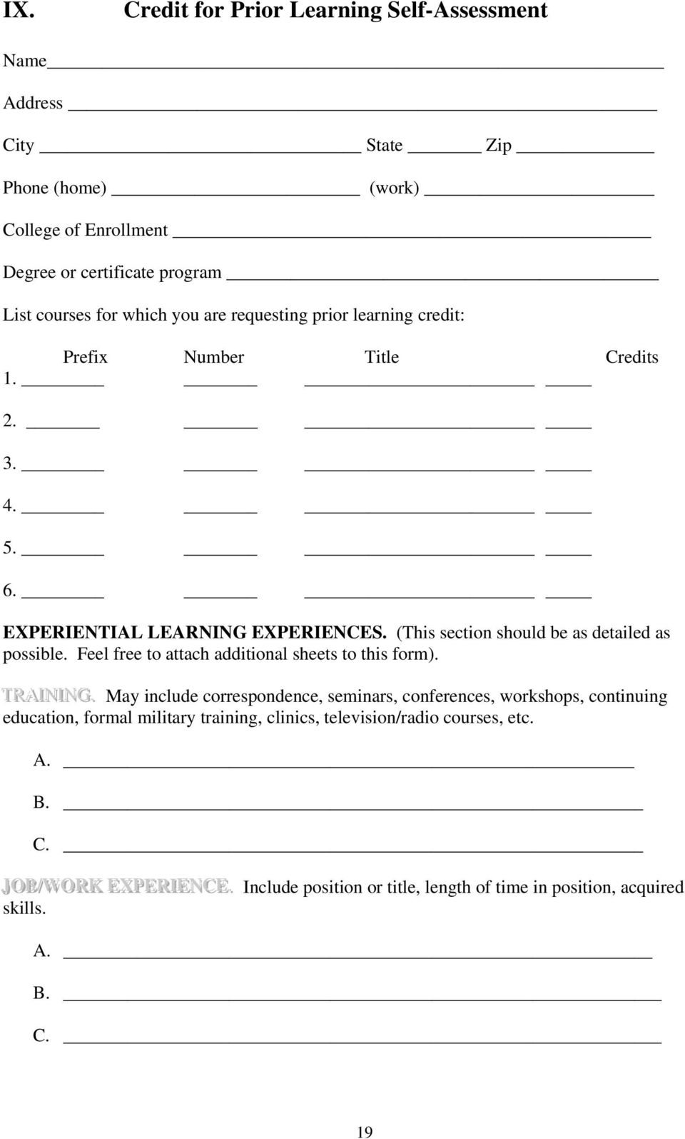 Feel free to attach additional sheets to this form). TTRRAI AINING.
