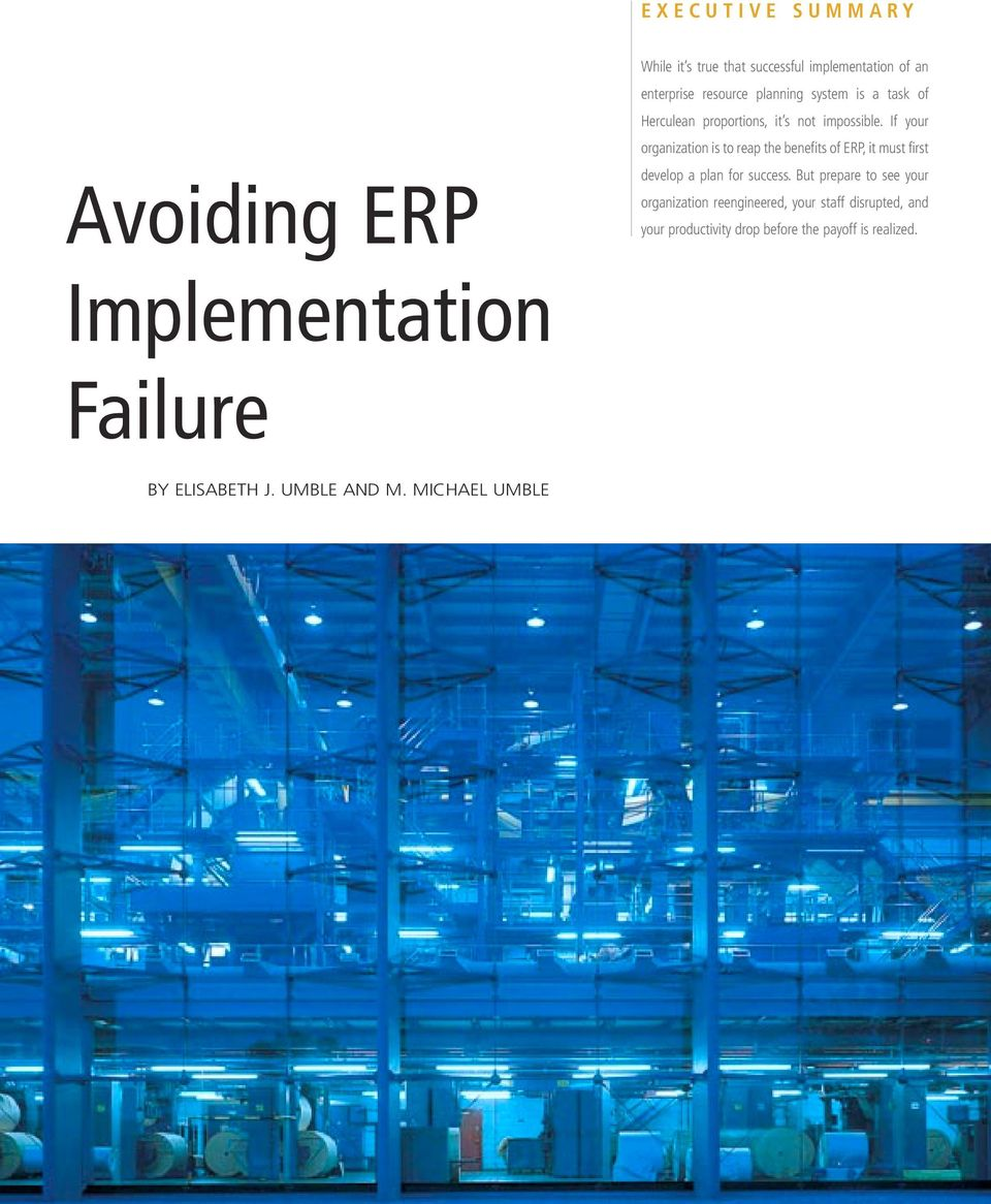 it implementation failures Despite the pervasiveness of erp systems, there is a serious concern regarding  the failure of erp implementations one explanation for many erp.