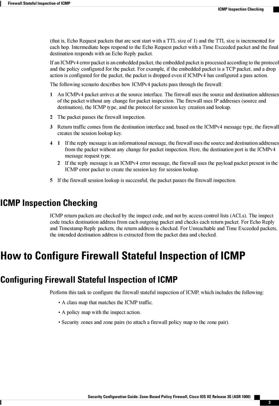 If an ICMPv4 error packet is an embedded packet, the embedded packet is processed according to the protocol and the policy configured for the packet.