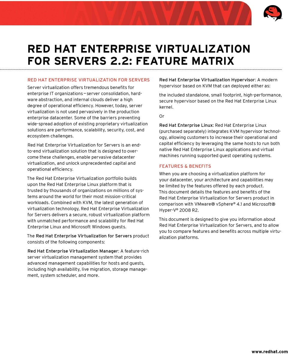 internal clouds deliver a high degree of operational efficiency. However, today, server virtualization is not used pervasively in the production enterprise datacenter.