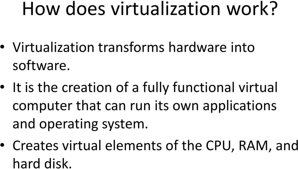 It is the creation of a fully functional virtual computer that