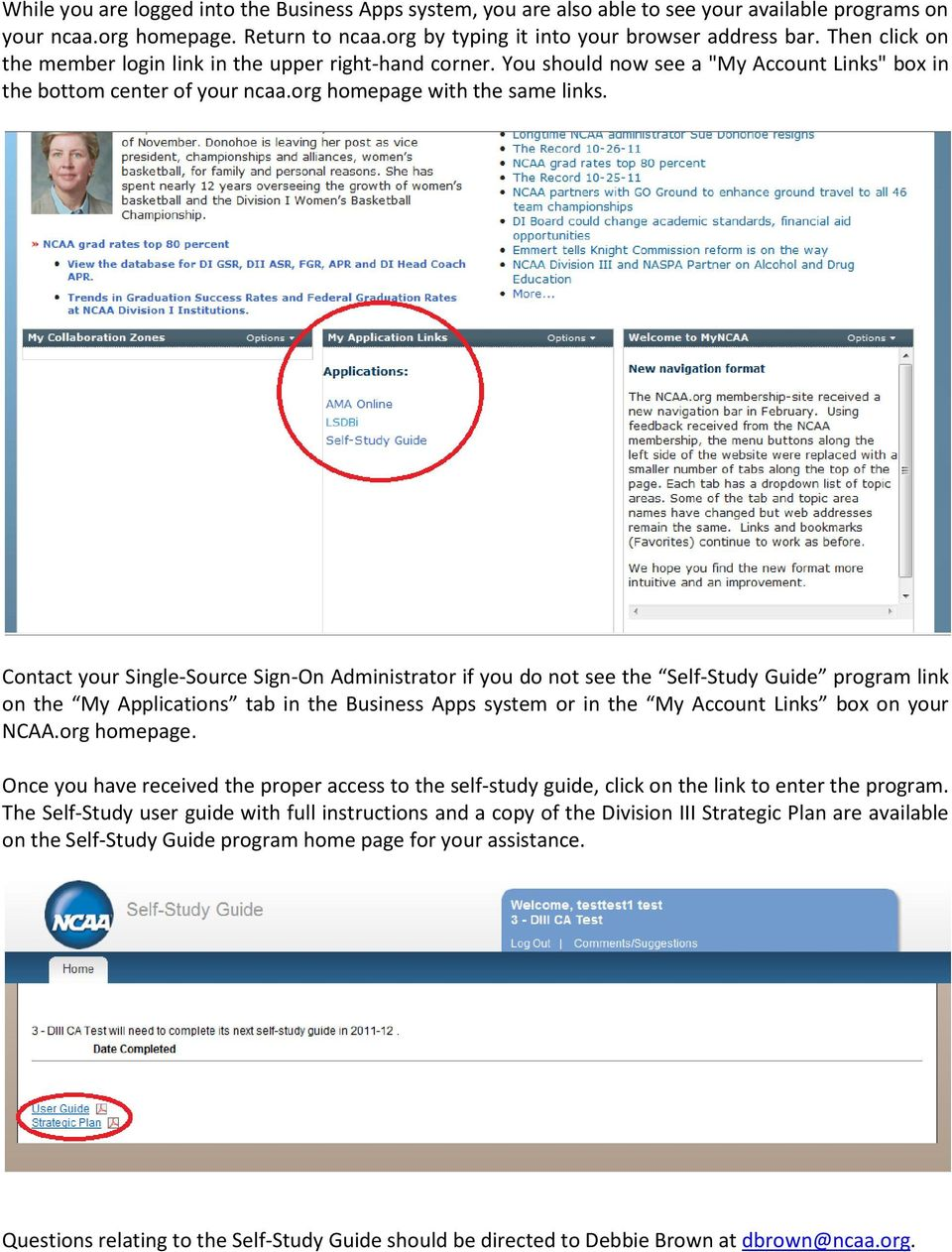 Contact your Single-Source Sign-On Administrator if you do not see the Self-Study Guide program link on the My Applications tab in the Business Apps system or in the My Account Links box on your NCAA.