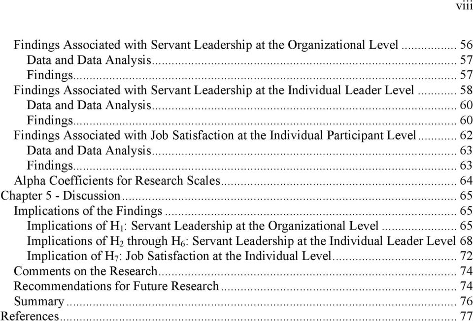 .. 63 Alpha Coefficients for Research Scales... 64 Chapter 5 - Discussion... 65 Implications of the Findings... 65 Implications of H 1 : Servant Leadership at the Organizational Level.