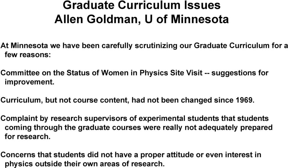 Curriculum, but not course content, had not been changed since 1969.