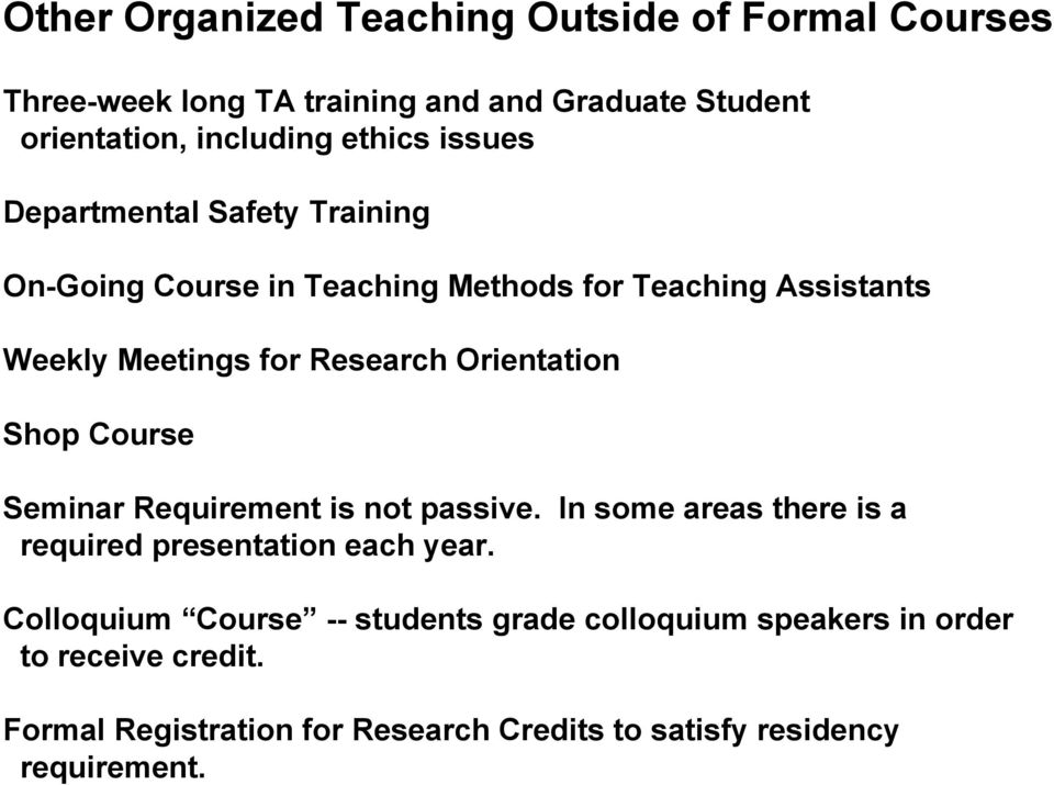 Orientation Shop Course Seminar Requirement is not passive. In some areas there is a required presentation each year.