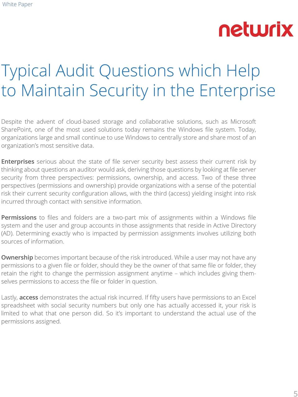 Enterprises serious about the state of file server security best assess their current risk by thinking about questions an auditor would ask, deriving those questions by looking at file server
