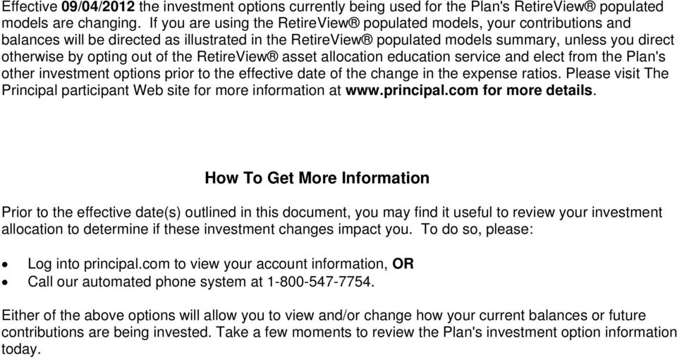 of the RetireView asset allocation education service and elect from the Plan's other investment options prior to the effective date of the change in the expense ratios.