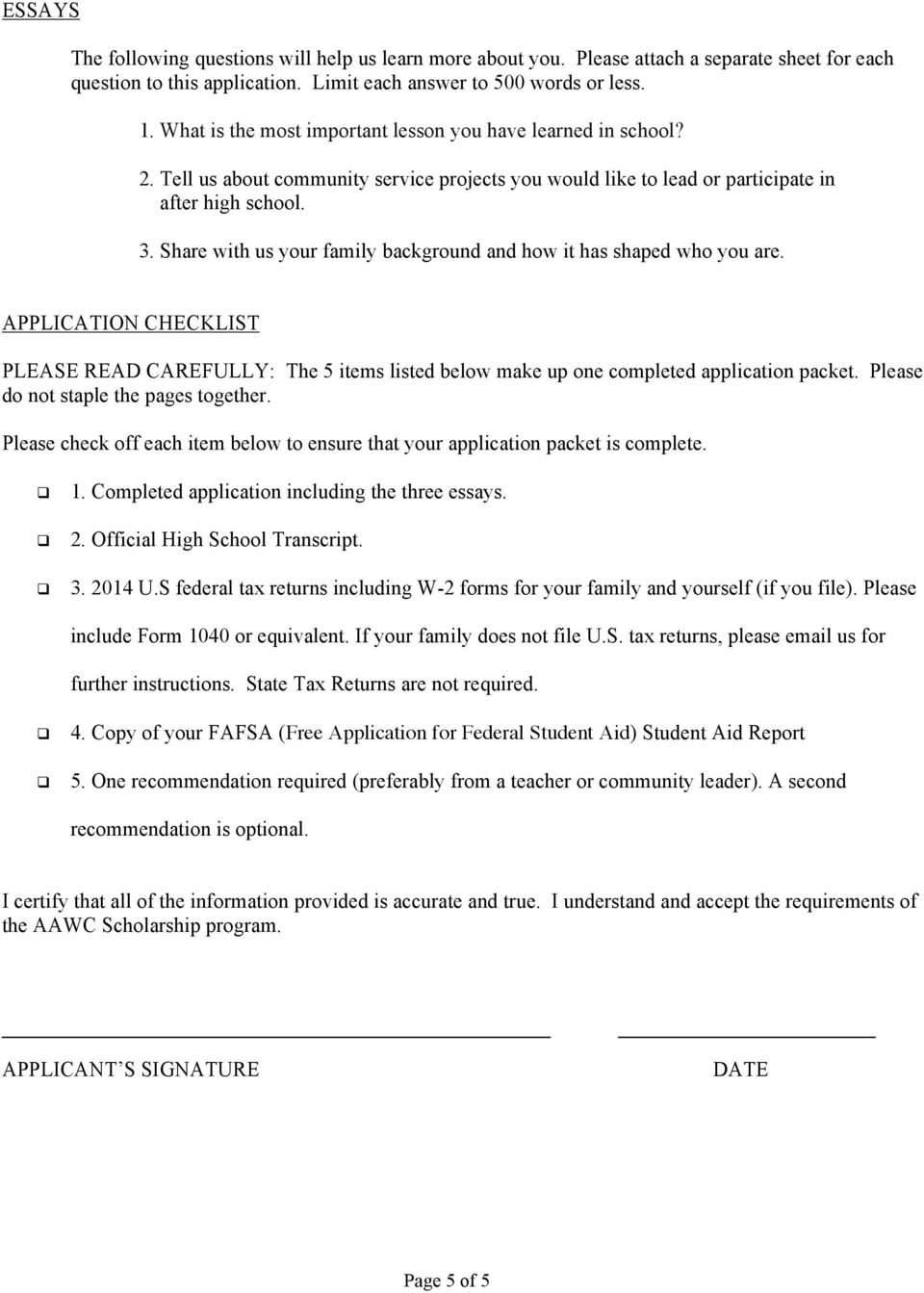 Share with us your family background and how it has shaped who you are. APPLICATION CHECKLIST PLEASE READ CAREFULLY: The 5 items listed below make up one completed application packet.