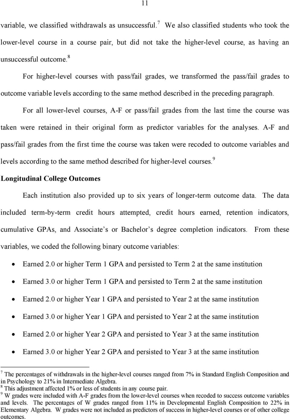 8 For -level courses with pass/fail grades, we transformed the pass/fail grades to outcome variable levels according to the same method described in the preceding paragraph.