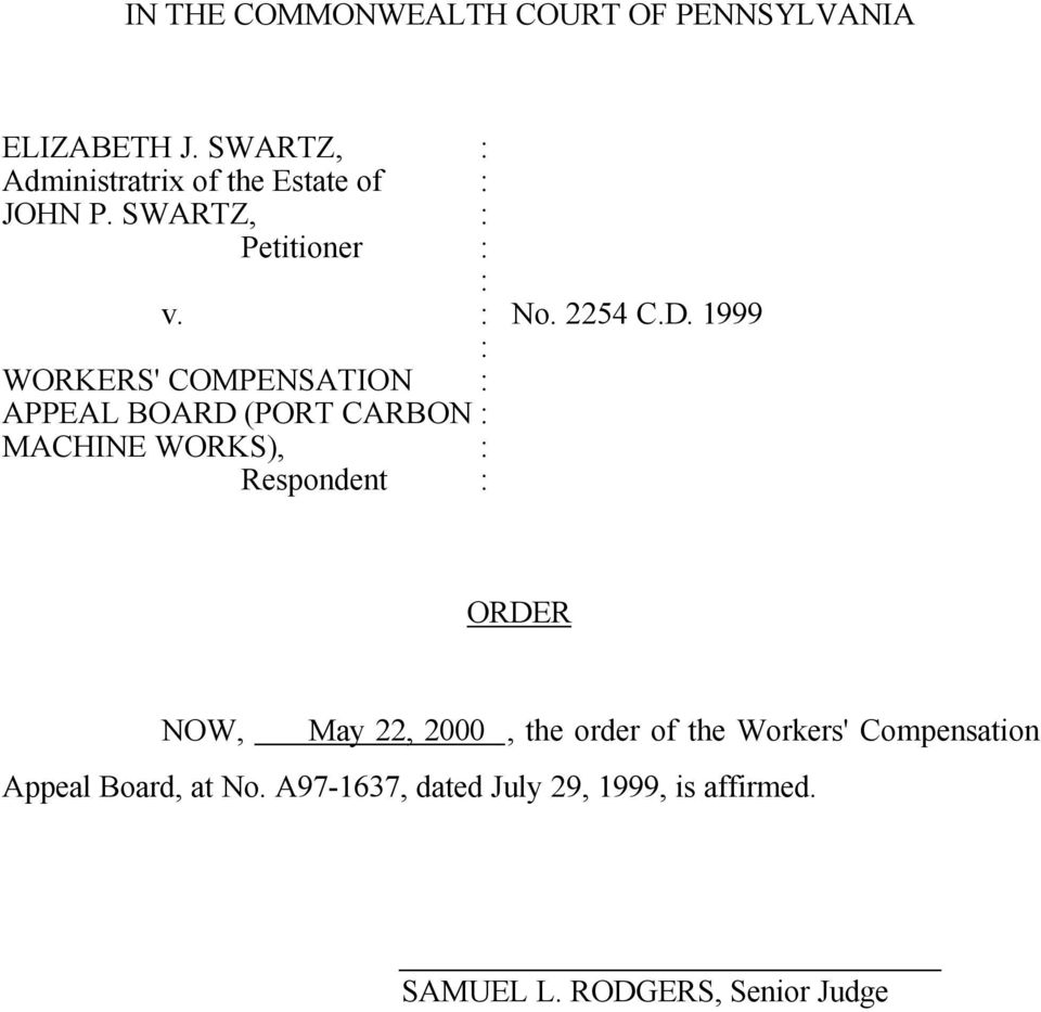 1999 WORKERS' COMPENSATION APPEAL BOARD (PORT CARBON MACHINE WORKS), Respondent ORDER NOW, May