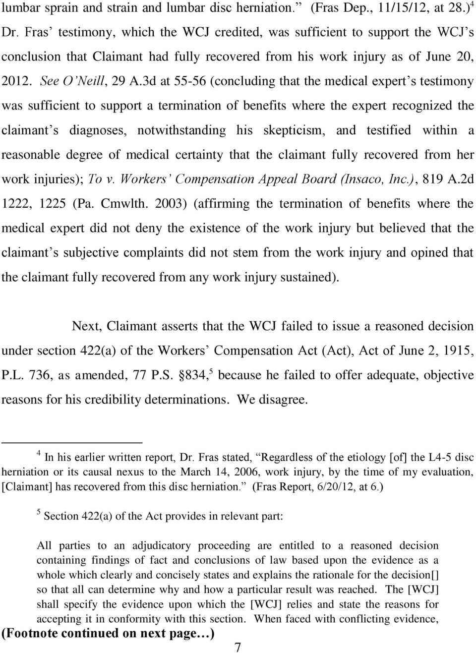 3d at 55-56 (concluding that the medical expert s testimony was sufficient to support a termination of benefits where the expert recognized the claimant s diagnoses, notwithstanding his skepticism,