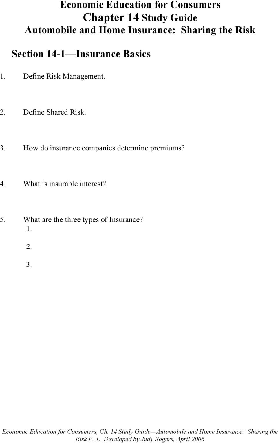 Define Shared Risk. How do insurance companies determine premiums? 4.